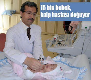 15 bin bebek, kalp hastası doğuyor