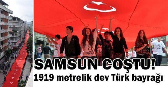 1919 Metrelik Dev Türk Bayrağı Gurur Vericiydi