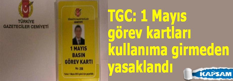 1 Mayıs görev kartları yasaklandı