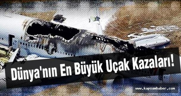 Dünya'nın En Büyük Uçak Kazaları! Ya Sonuçlar?