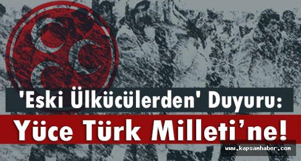 'Eski Ülkücülerden' Duyuru: Yüce Türk Milleti'ne!
