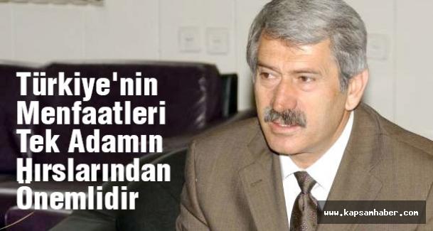 MHP'li Çetin:Türkiye'nin Menfaatleri Tek Adamın Hırslarından Önemlidir
