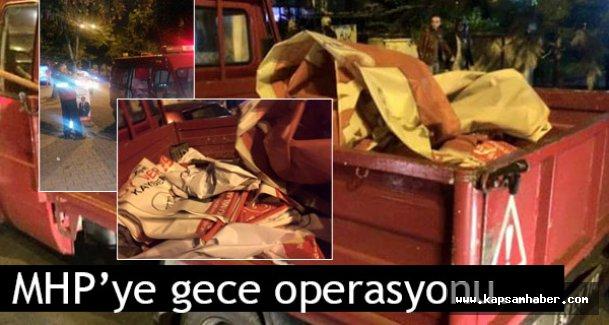 MHP'ye gece operasyonu