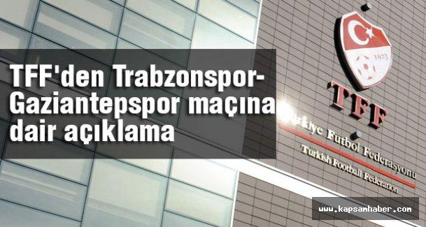 TFF'den Trabzonspor-Gaziantepspor açıklaması