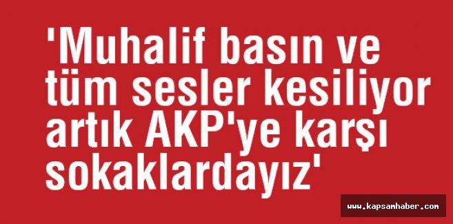 'AKP'ye karşı sokaklardayız'