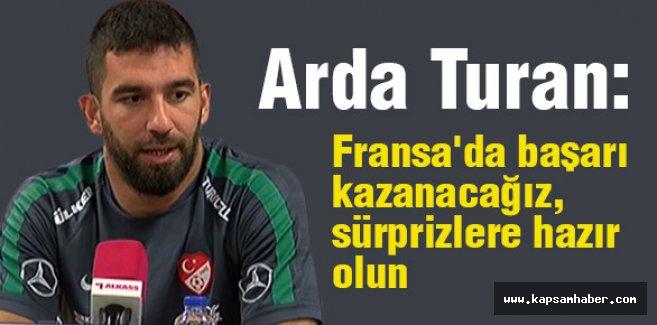 Arda Turan; 'Sürprizlere hazır olun'