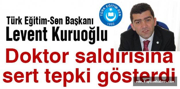 Başkan Kuruoğlu 'Doktor Saldırısı'na Tepki Gösterdi
