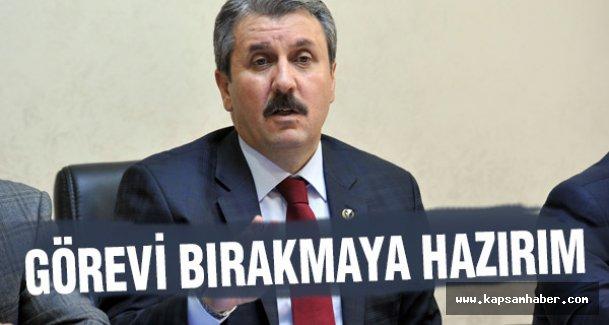 'Ben Mustafa Destici Olarak Görevi Bırakmaya Hazırım'