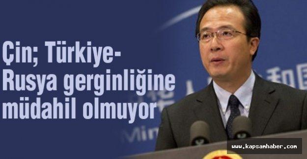 Çin, Türkiye-Rusya gerginliğine müdahil olmuyor...
