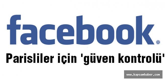 Facebook Parisliler için 'güven kontrolü'
