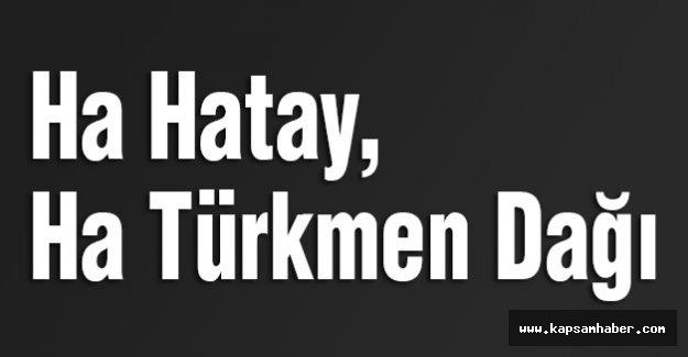 Ha Hatay, Ha Türkmen Dağı