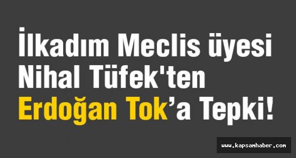 İlkadım Meclis üyesi Tüfek'ten Tepki!