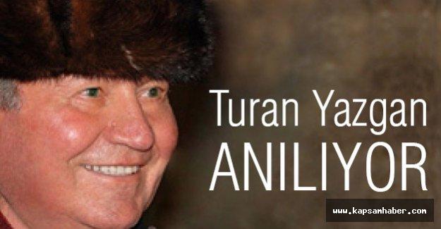 İstanbul Turan Yazgan'ı Anacak