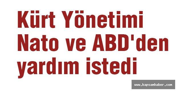 Kürt Yönetimi Nato ve ABD'den yardım talebinde bulundu