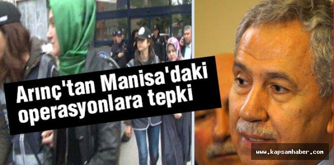 Manisa'da Yapılan Operasyonlara Arınç'tan Tepki