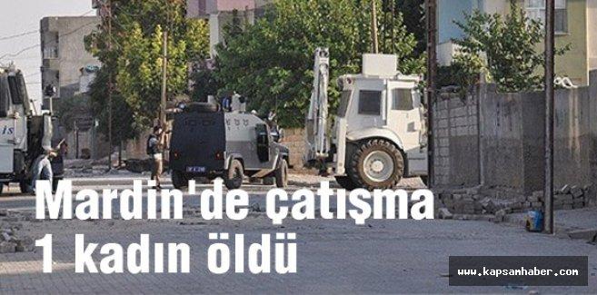 Mardin'de çatışma; 1 kadın öldü
