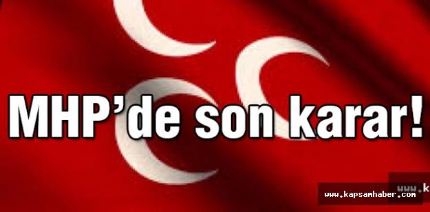 MHP'de Son Karar!