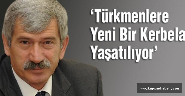 MHP'li Çetin: Türkmenlere Yeni Bir Kerbela Yaşatılıyor