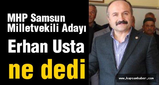 MHP'li Erhan Usta Ne Dedi?
