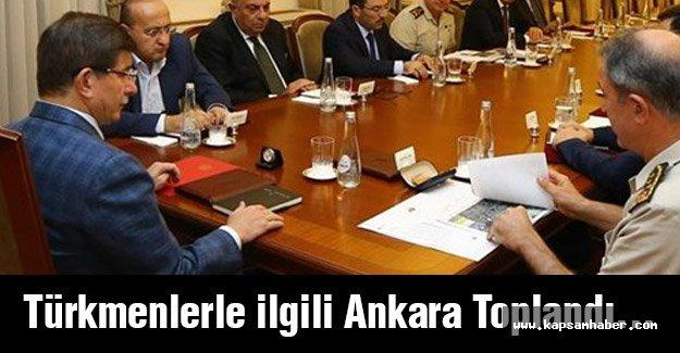 Türkmenlerle ilgili Ankara Toplandı...