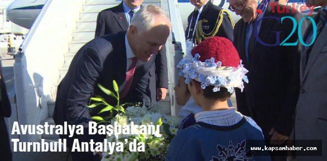 Turnbull, G20 Zirvesi için Antalya'ya geldi