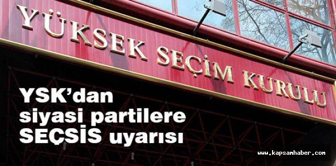 YSK'dan siyasi partilere uyarısı