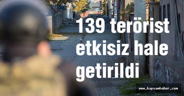 139 Terörist Etkisiz Hale Getirildi