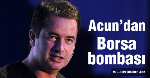 Acun'dan Borsa Bombası...