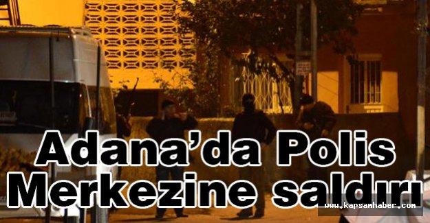 Adana'da polis Merkezine saldırı düzenlendi