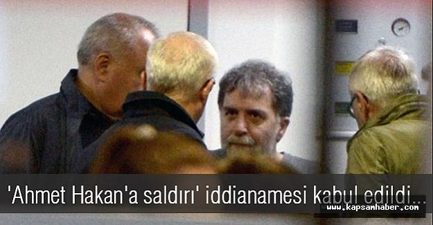 'Ahmet Hakan'a saldırı' iddianamesi kabul edildi...