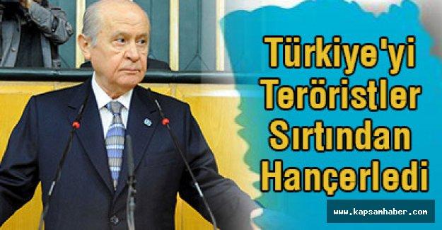 Bahçeli; Türkiye'yi Teröristler Sırtından Hançerledi