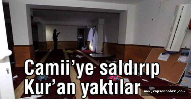 Camiiye saldırdılar, Kur'an yaktılar