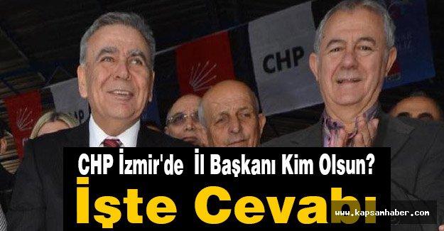 CHP İzmir'de  İl Başkanı Kim Olsun? İşte Cevabı