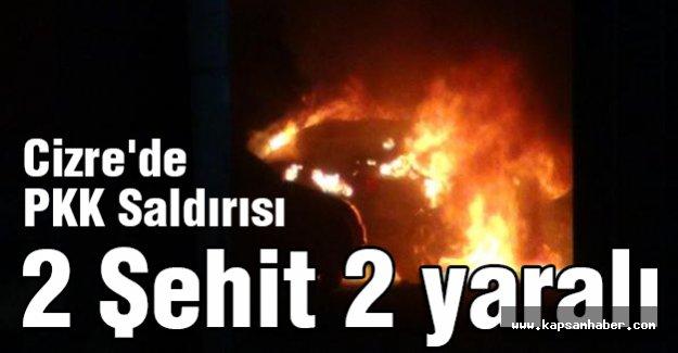 Cizre'de PKK Saldırısı 2 Şehit...