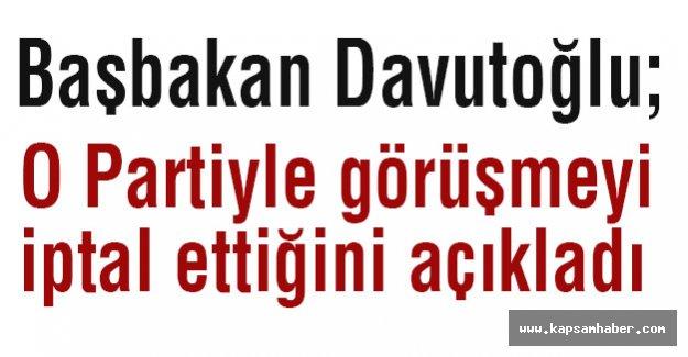 Davutoğlu, O Partiyle Yapacağı Görüşmeyi İptal Etti