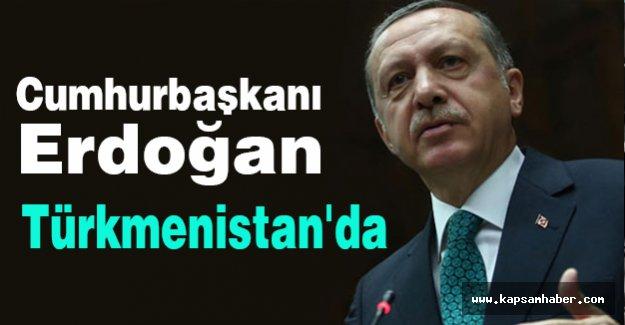Erdoğan Türkmenistan'da