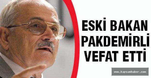 Eski Bakan Pakdemirli Vefat Etti.