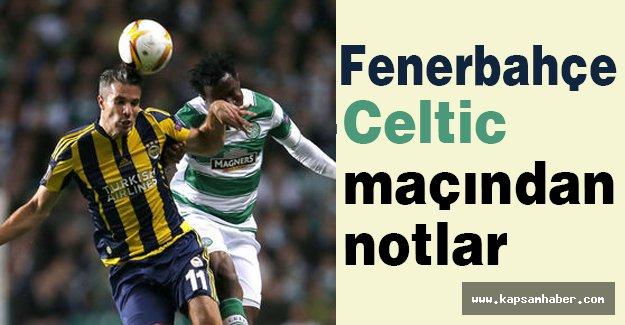 Fenerbahçe - Celtic maçından notlar