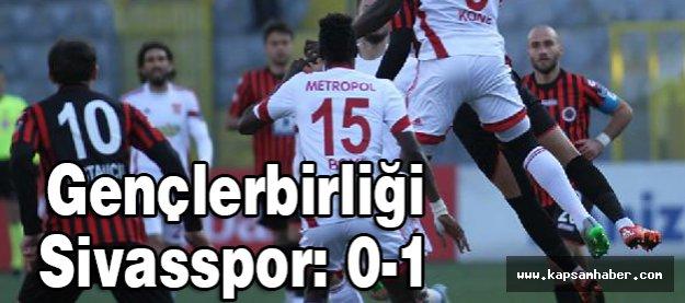 Gençlerbirliğ i- Sivasspor: 0-1
