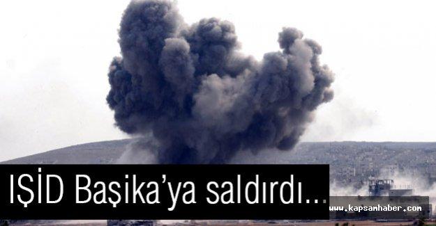 IŞİD Başika'ya saldırdı...