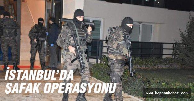 İstanbul'da şafak baskınları