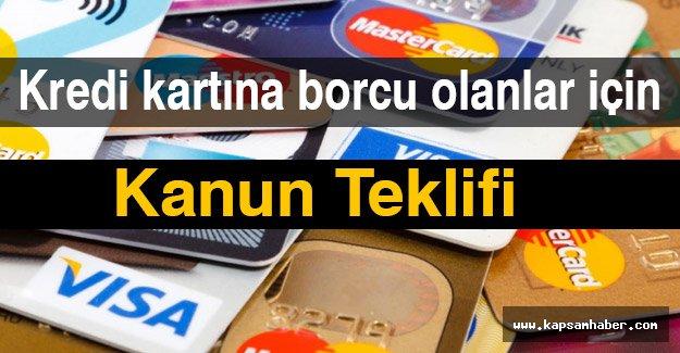 Kredi kartı borçlarının silinmesine yönelik kanun teklifi