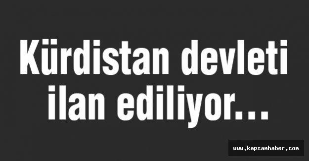 Kürdistan Devleti İlan Ediliyor...