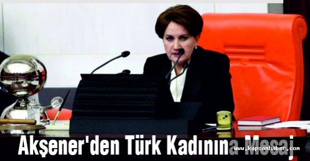Meral Akşener'den Türk Kadınına Mesaj