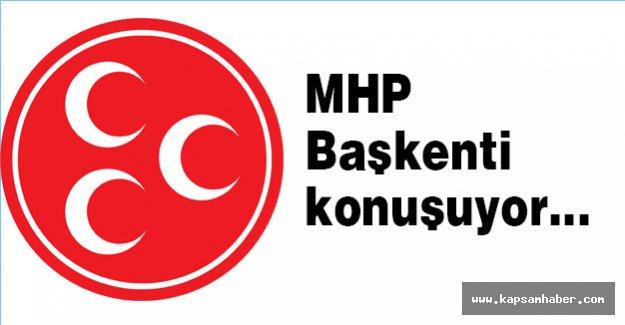 MHP Başkenti konuşuyor...