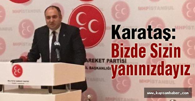 MHP'li Karataş: Bizde Sizin yanınızdayız