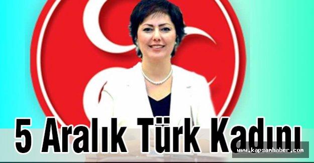 MHP'li Taşlıçay'dan 5 Aralık Türk Kadını...