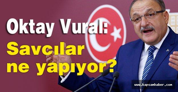 MHP'li Vural: Savcılar ne yapıyor; ne zaman harekete geçecek?