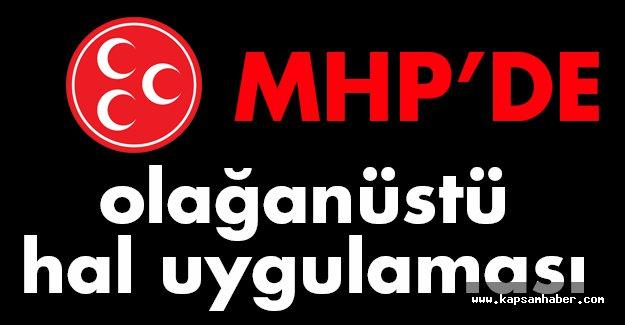 MHP'de Olağanüstü Hal!