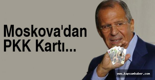 Moskova'dan PKK Kartı...
